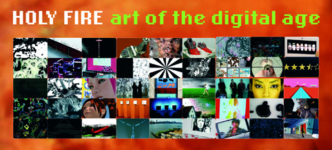 Holy Fire, Art of the Digital Age
